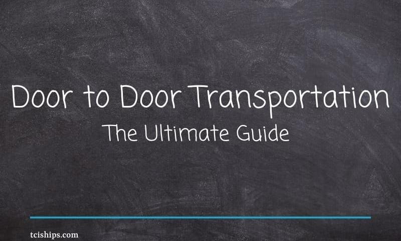 Door to Door Transportation: The Ultimate Guide