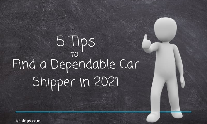5 Tips to Find a Dependable Car Shipper in 2021