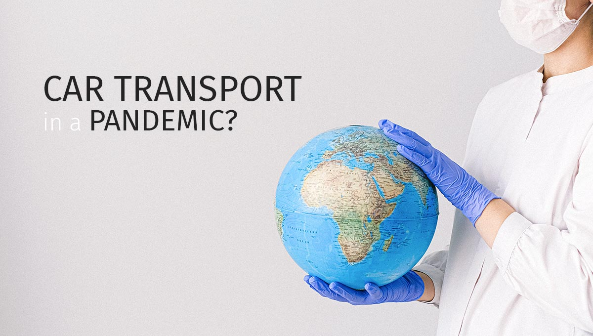 Car transport in a pandemic